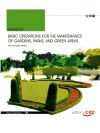 Basic Operations For The Maintenance Of Gardens, Parks, And Green Areas. Handbook