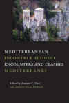 Mediterranean Encounters And Clashes
