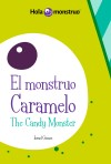 El Monstruo Caramelo / The Candy Monster: The Candy Monster