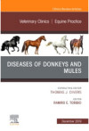 Diseases Donkeys And Mules, An Issue Of Veterinary Clinics Of North America