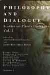 Philosophy And Dialogue : Studies On Plato's Dialogues: Vol. I