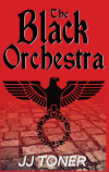 The Black Orchestra: A Ww2 Spy Thriller