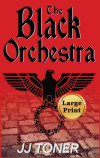 The Black Orchestra: Large Print Hardback Edition