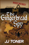 The Gingerbread Spy: A Ww2 Spy Story