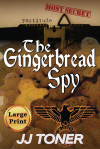 The Gingerbread Spy: Large Print Edition