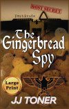 The Gingerbread Spy: Large Print Hardback Edition