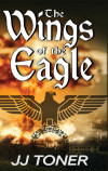 The Wings of the Eagle: A Ww2 Spy Thriller