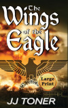 The Wings of the Eagle: Large Print Hardback Edition