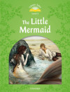 Classic Tales Level 3. The Little Mermaid. Pack 2nd Edition