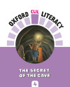 Oxford Clil Literacy Art Primary 4. The Secret Of The Cave