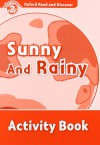Oxford Read And Discover 2. Sun And Rain Activity Book