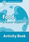 Oxford Read And Discover 6. Food Around The World Activity Book